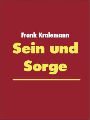 Sein und Sorge, Frank Kralemann