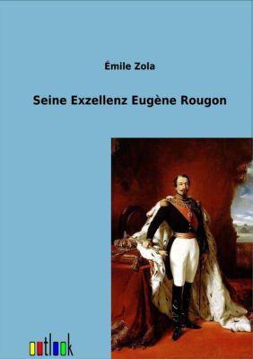 Seine Exzellenz Eugène Rougon - Émile Zola |