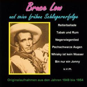 Seine frühen Schlagererfolge, Bruce Low