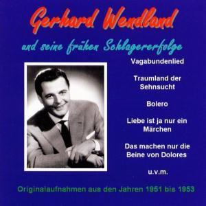 Seine frühen Schlagererfolge, Gerhard Wendland