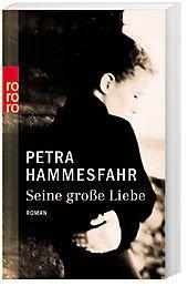 Seine große Liebe, Petra Hammesfahr