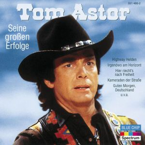 Seine großen Erfolge, Tom Astor