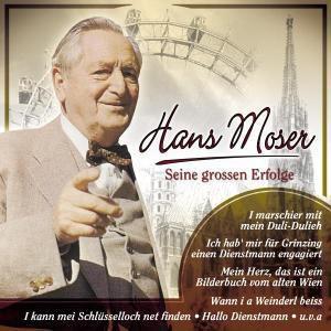 Seine großen Erfolge, Hans Moser