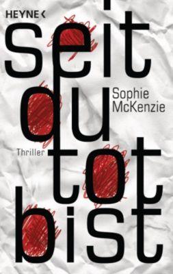 Seit du tot bist, Sophie McKenzie