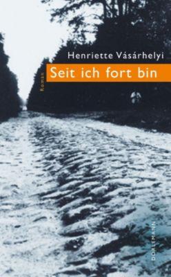 Seit ich fort bin, Henriette Vásárhelyi