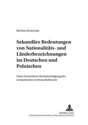 Sekundäre Bedeutungen von Nationalitäts- und Länderbezeichnungen im Deutschen und Polnischen, Barbara Komenda