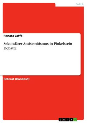 Sekundärer Antisemitismus in Finkelstein Debatte, Renata Jaffé