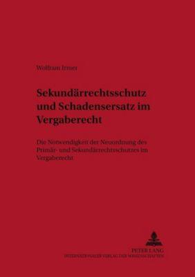 Sekundärrechtsschutz und Schadensersatz im Vergaberecht, Wolfram Irmer