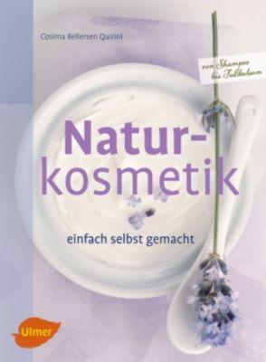 Selbermachen: Naturkosmetik einfach selbst gemacht, Cosima Bellersen Quirini