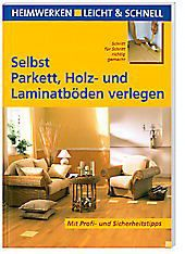 selbst parkett holz und laminatb den verlegen buch portofrei. Black Bedroom Furniture Sets. Home Design Ideas