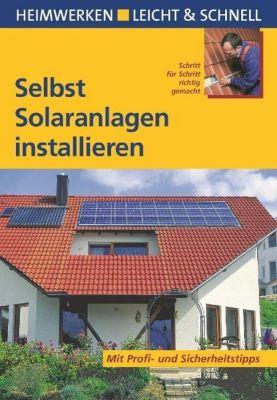 Selbst Solaranlagen installieren, Klaus Fisch, Nicole Kuhlmann