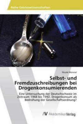 Selbst- und Fremdzuschreibungen bei Drogenkonsumierenden - Nicole Monnat pdf epub