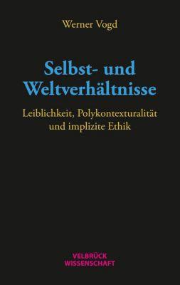 Selbst- und Weltverhältnisse, Werner Vogd