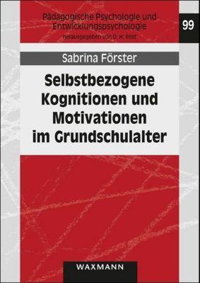 Selbstbezogene Kognitionen und Motivationen im Grundschulalter - Sabrina Förster pdf epub