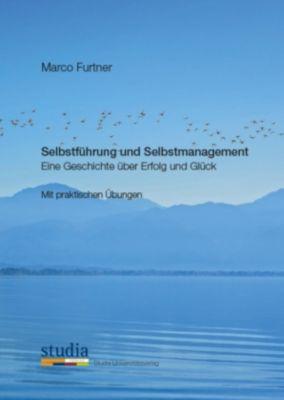 Selbstführung und Selbstmanagement, Marco R. Furtner
