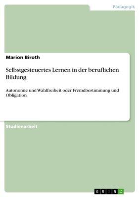 Selbstgesteuertes Lernen in der beruflichen Bildung, Marion Biroth