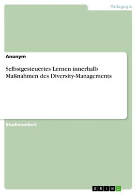 Selbstgesteuertes Lernen innerhalb Massnahmen des Diversity-Managements
