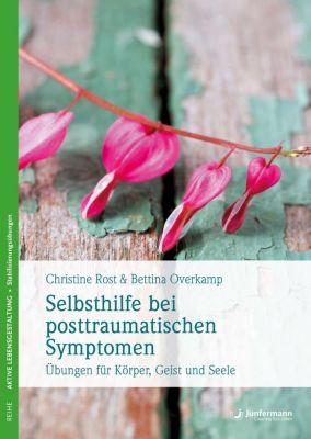 Selbsthilfe bei posttraumatischen Symptomen, Christine Rost, Bettina Overkamp