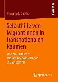 Selbsthilfe von Migrantinnen in transnationalen Räumen, Annemarie Duscha