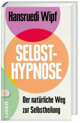 Selbsthypnose, m. 1 Audio-CD, Hansruedi Wipf