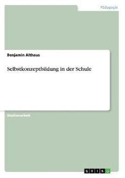 Selbstkonzeptbildung in der Schule, Benjamin Althaus
