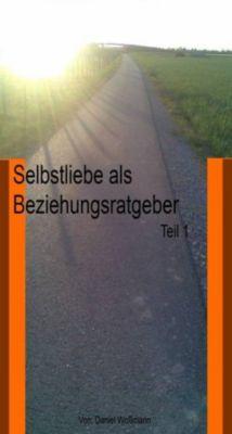 Selbstliebe als Beziehungsratgeber - Teil 1, Daniel Woßmann