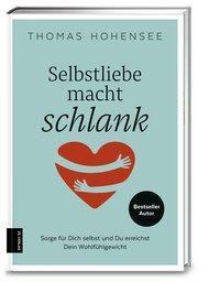 Selbstliebe macht schlank, Thomas Hohensee
