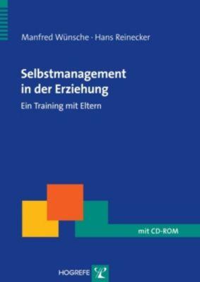 Selbstmanagement in der Erziehung, m. 1 CD-ROM, Manfred Wünsche, Hans Reinecker