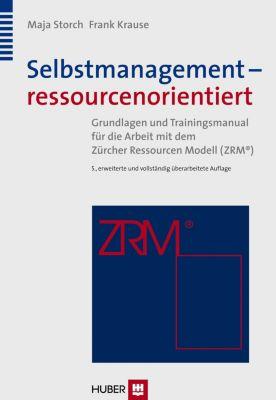 Selbstmanagement – ressourcenorientiert, Maja Storch, Frank Krause