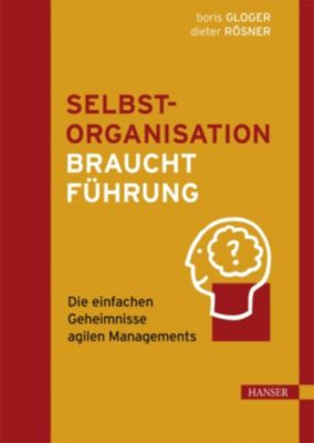 Selbstorganisation braucht Führung, Boris Gloger, Dieter Rösner