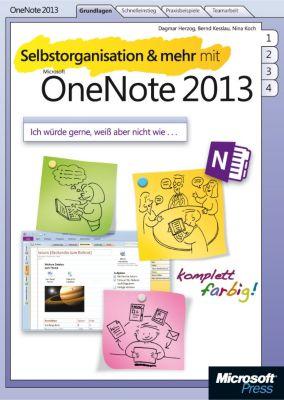 Selbstorganisation & mehr mit Microsoft OneNote 2013, Dagmar Herzog, Bernd Kesslau, Nina Koch