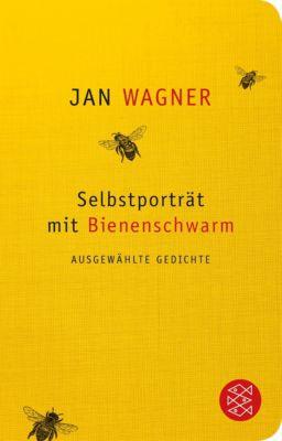 Selbstporträt mit Bienenschwarm - Jan Wagner |