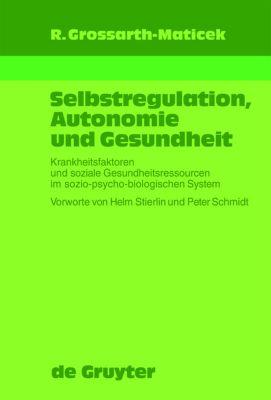 Selbstregulation, Autonomie und Gesundheit, Ronald Grossarth-Maticek