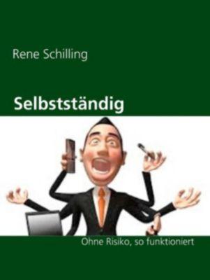 Selbstständig ?, Rene Schilling