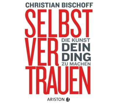 Selbstvertrauen, 2 Audio-CDs, Christian Bischoff