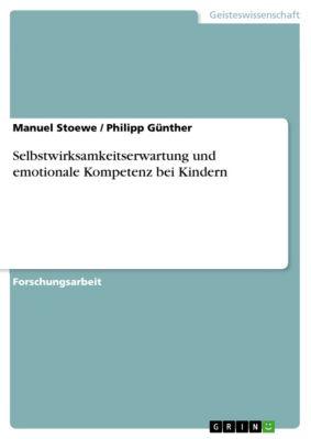 Selbstwirksamkeitserwartung und emotionale Kompetenz bei Kindern, Philipp Günther, Manuel Stoewe