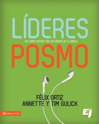 Seleccion Vida Lider: Líderes Posmo, Felix Ortiz