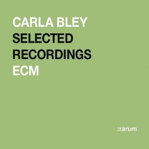 Selected Recordings (:rarum 15), Carla Bley