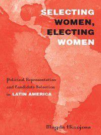 Selecting Women, Electing Women, Magda Hinojosa