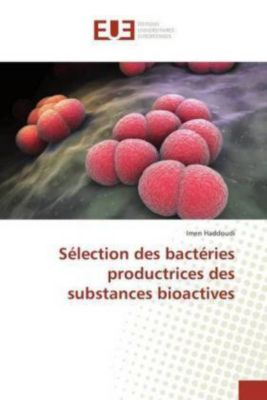 Sélection des bactéries productrices des substances bioactives, Imen Haddoudi