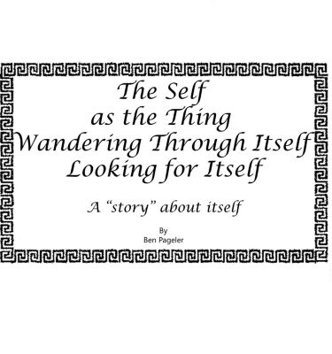 Self as the Thing Wandering Through Itself Looking for Itself, Ben Pageler