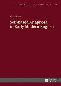 Self-based Anaphora in Early Modern English, Ewa Kucelman