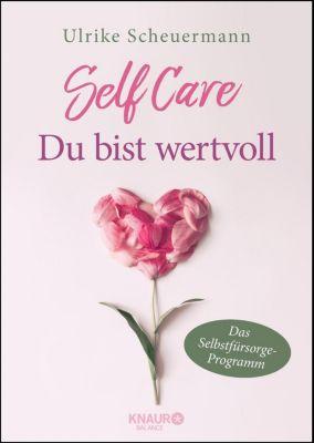 SELF CARE - Du bist wertvoll - Ulrike Scheuermann pdf epub