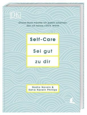 Self-Care Sei gut zu dir, Nadia Narain, Katia Narain Phillips