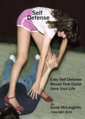 Self Defense: Easy Self Defense Moves That Could Save Your Life, Clint McLaughlin