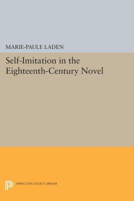 Self-Imitation in the Eighteenth-Century Novel, Marie-Paule Laden