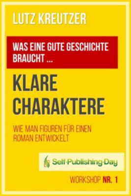 Self-Publishing-Day Workshop: Klare Charaktere, Lutz Kreutzer