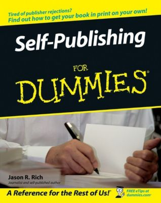 Self-Publishing For Dummies, Jason R. Rich