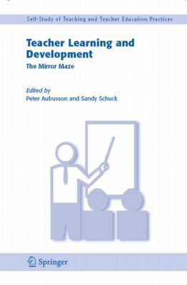 Self-Study of Teaching and Teacher Education Practices: Teacher Learning and Development