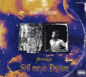 Sell Me A Dream: Flowstalgia, Pawz One, Robin Da Landlord